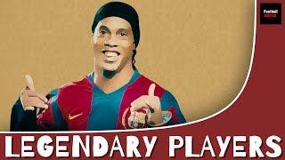 Ronaldinho- Brazil's Grinning Legend | Legendary Players