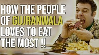 how the people of Gujranwala loves to eat the most. The most eating peoples of Pakistan.
