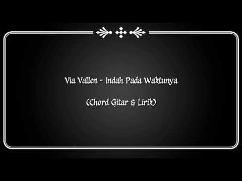 (CHORD GITAR & LIRIK) VIA VALLEN - INDAH PADA WAKTUNYA