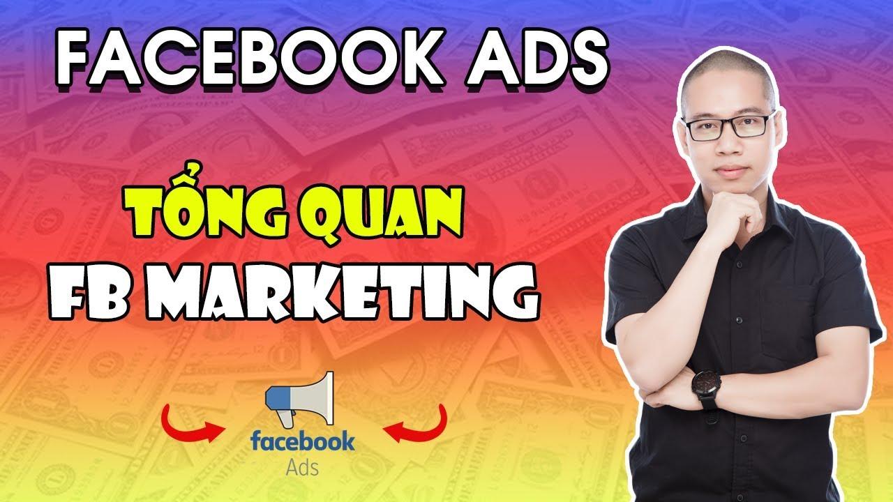 Tổng Quan về Facebook Marketing – Học tự chạy Quảng Cáo Facebook