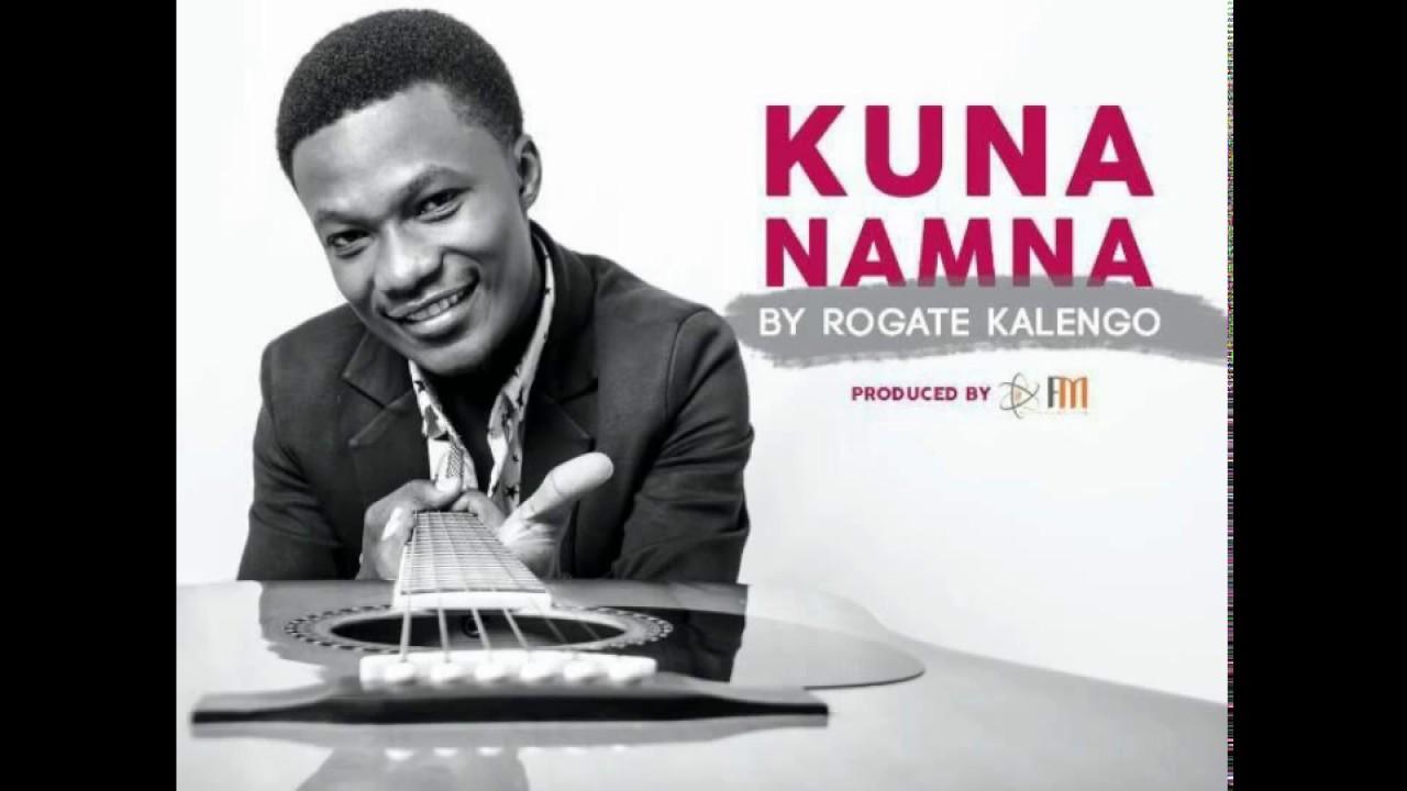 Download Rogate Kalengo - Kuna Namna(Official Music Audio)
