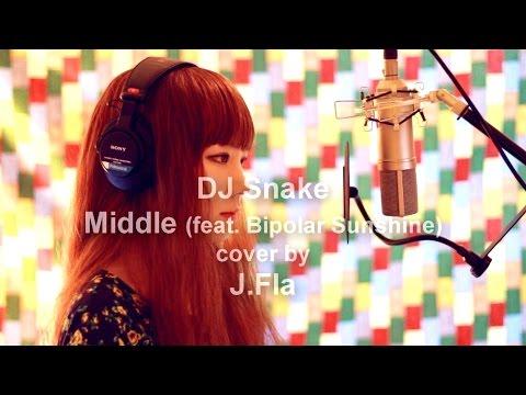 DJ Snake ft. Bipolar Sunshine - Middle ( cover by J.Fla )