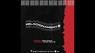 #01 Bate Papo: Relacionamentos  - UMP Farol