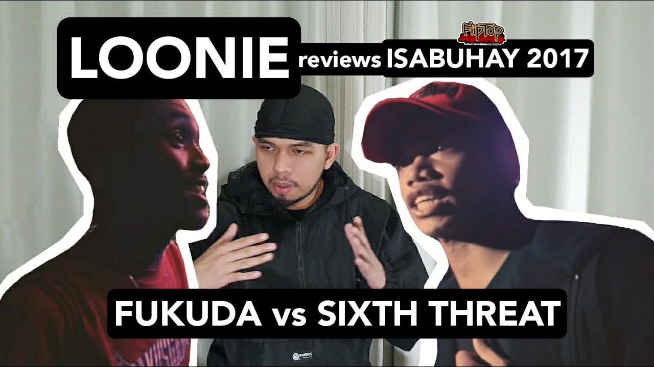 LOONIE | BREAK IT DOWN: Rap Battle Review E148 | ISABUHAY 2017: FUKUDA vs SIXTH THREAT