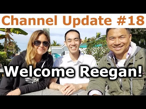 Channel Update #18 - Welcome Reegan! - By...