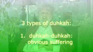 Four Ways of Changing the Mind: Part 27, Duhkha - Suffering