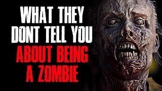 """""""What They Don't Tell You About Being A Zombie"""" Creepypasta"""