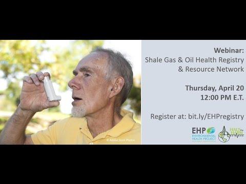 Webinar: Shale Gas & Oil Health Registry/Resource Network