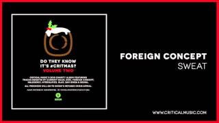 Foreign Concept - Sweat [Do they Know It
