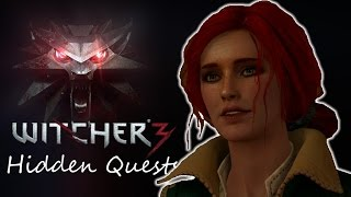 The Witcher 3 Hidden Quests - Triss