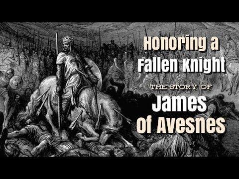 Honoring a Fallen Knight - James of Avesnes