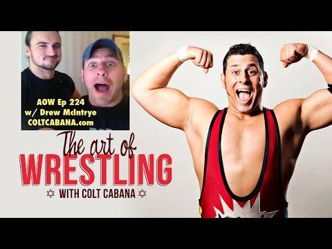 Drew McIntyre - Art of Wrestling Ep 224 w/ Colt Cabana