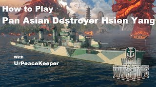 How To Play Pan Asian Destroyer Hsien Yang In World Of Warships thumbnail