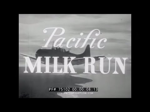 "WWII MARINE CORPS AVIATION FILM ""PACIFIC MILK RUN"" SBD DAUNTLESS 75102"