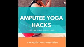 Amputee Yoga Hacks