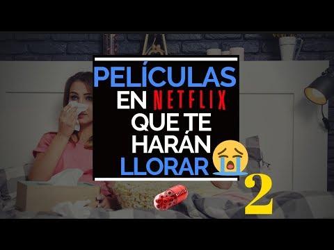 Cinco Películas en Netflix que te harán llorar. 2019
