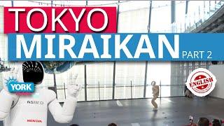 Miraikan Museum Tokyo. Part 2.