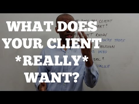 What Does Your Client Really Want?