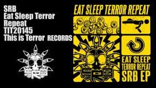 SRB - Eat Sleep Terror Repeat