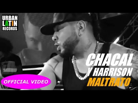 CHACAL, HARRISON - MALTRATO - (OFFICIAL VIDEO)