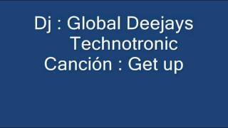 Global Deejays Feat Technotronic - Get up