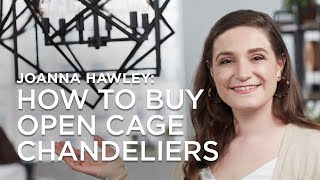 What is an Open Cage Chandelier? How to Use, Ideas and Tips from Lamps Plus