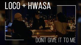 [AM Lyrics] Loco & Hwasa - Don't Give It To Me HAN | ROM | ENG