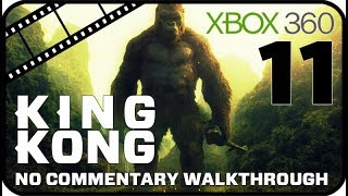 King Kong Walkthrough Part 11 (Xbox 360) No Commentary - Movie Game