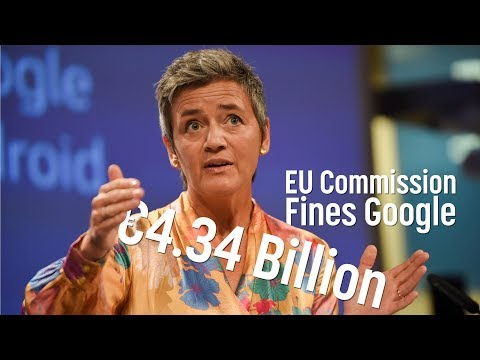 Vestager fines Google €4.34 Billion for breaking EU antitrust rules