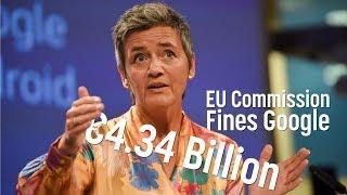 Vestager fines Google €4.34 Billion for breaking EU antitrust rules