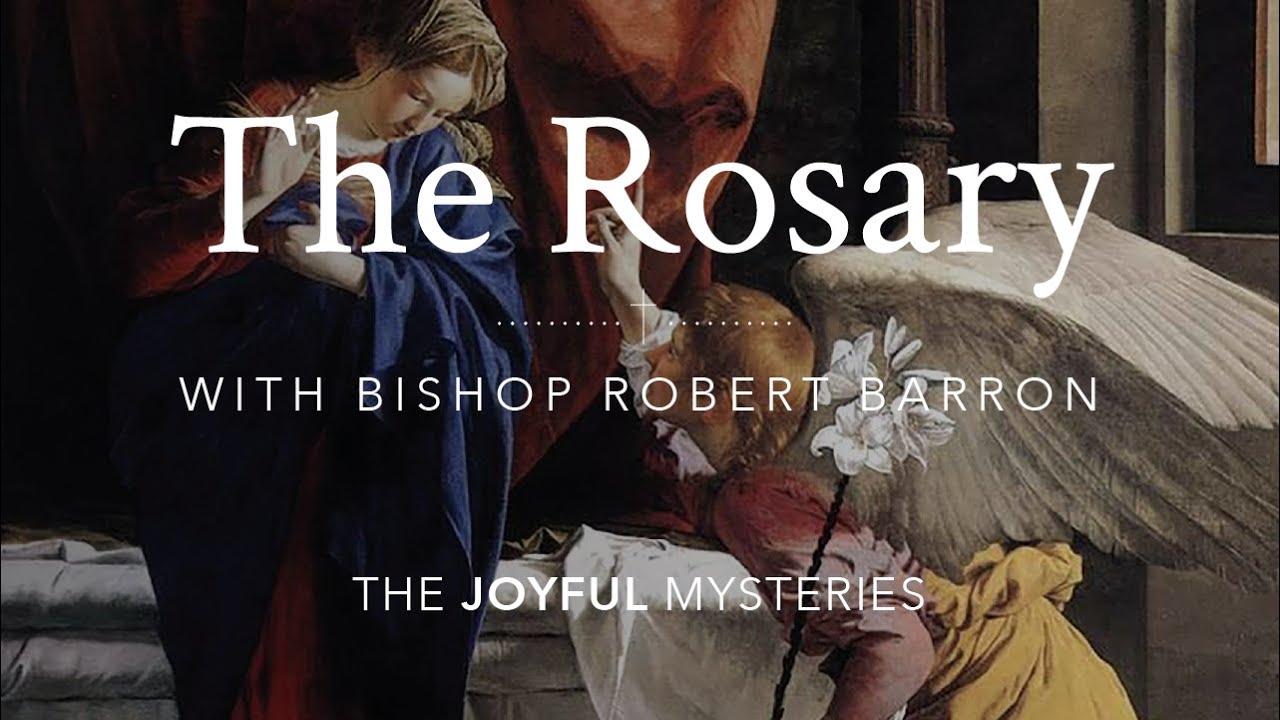 The Rosary (Joyful Mysteries) with Bishop Robert Barron