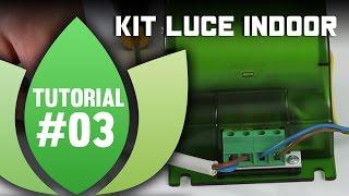 Tutorial Coltivazione Indoor: Montare il Kit Luce HPS
