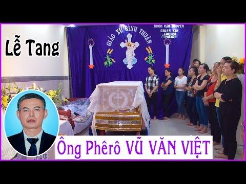 Lễ Tang Ông Phêrô Vũ Văn Việt (P1) Quê hương Báo Đáp