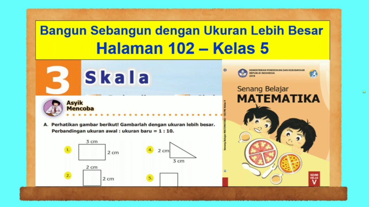 Asyik Mencoba Hal 102 Senang Belajar Matematika Kelas 5 Bab 3 Skala Youtube