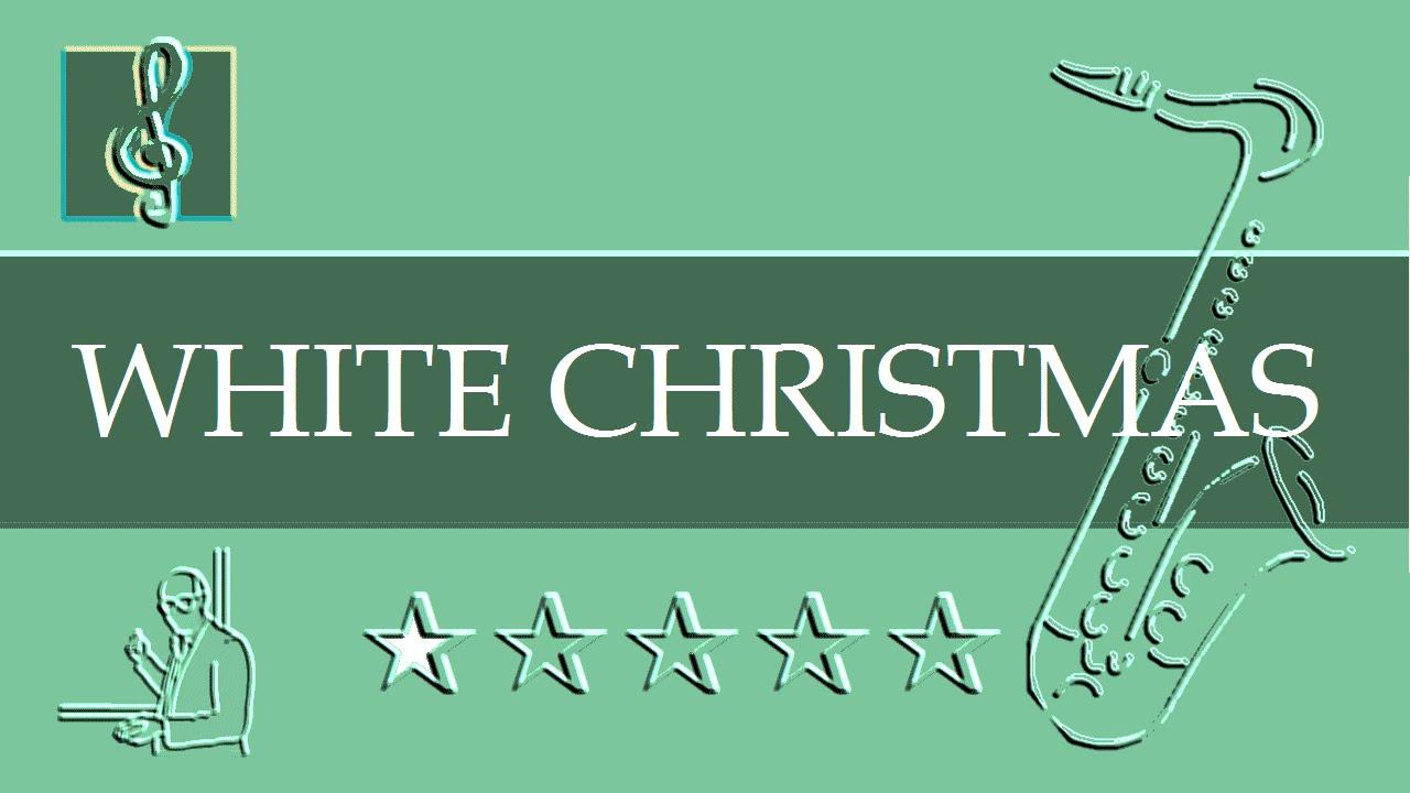 tenor sax notes tutorial christmas song white christmas sheet music - Who Sang White Christmas