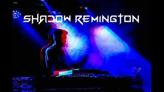Who Is Shadow Remington ?