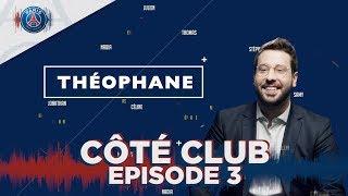 COTE CLUB EPISODE 3 - THEOPHANE