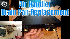 Drain Pan Replacement