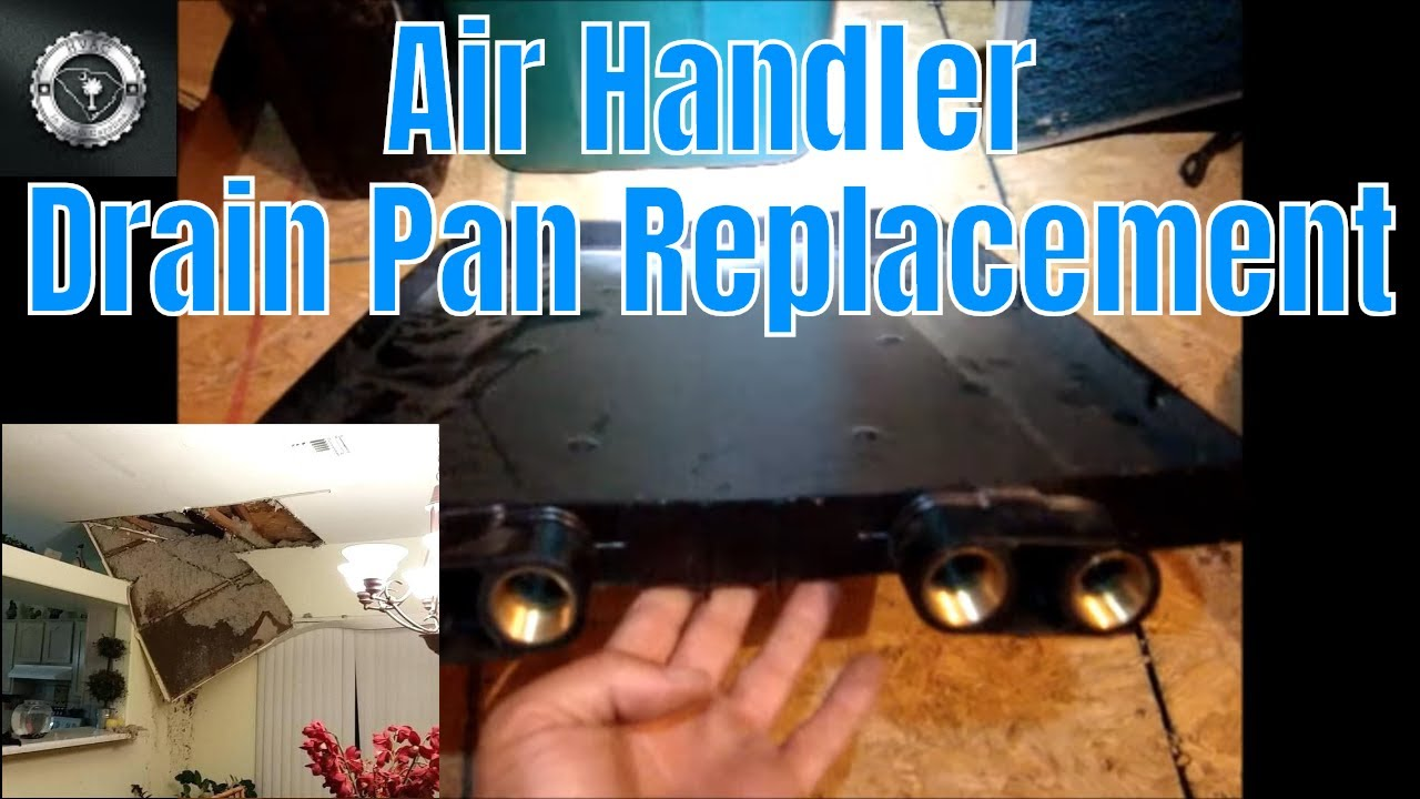 Drain Pan Replacement Youtube