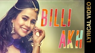 BILLI AKH || SUNANDA || LYRICAL VIDEO || New Punjabi Songs 2016