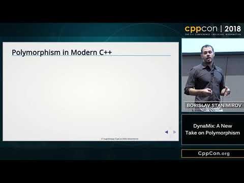 "CppCon 2018: Borislav Stanimirov ""DynaMix: A New Take on Polymorphism"""