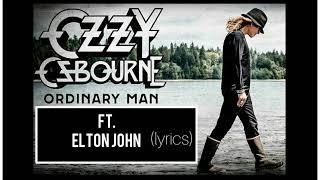 Ozzy Osbourne - Ordinary Man (feat. Elton John) (lyrics)