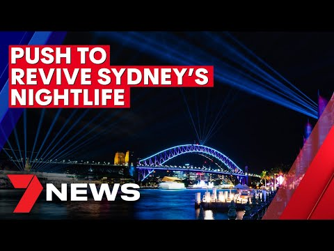 Sydney's nightlife to receive a boost after lockout laws and COVID-19 pandemic wreak havoc   7NEWS