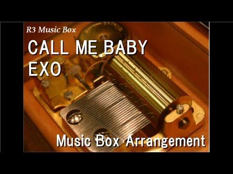 CALL ME BABY/EXO [Music Box]