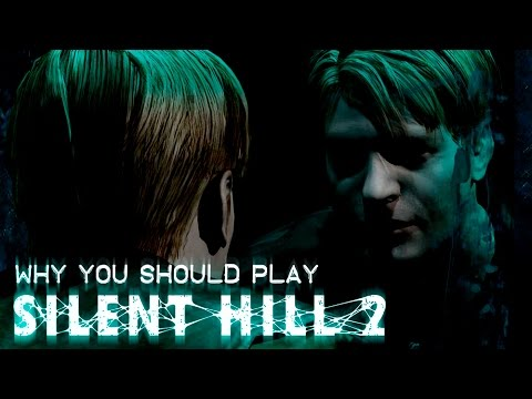 Why You Should Play Silent Hill 2