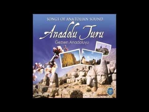 ANADOLU TURU 1  DEĞİRMEN BAŞINDA VURDULAR BENİ GEZSEN ANADOLUYU (Turkish Of Music)