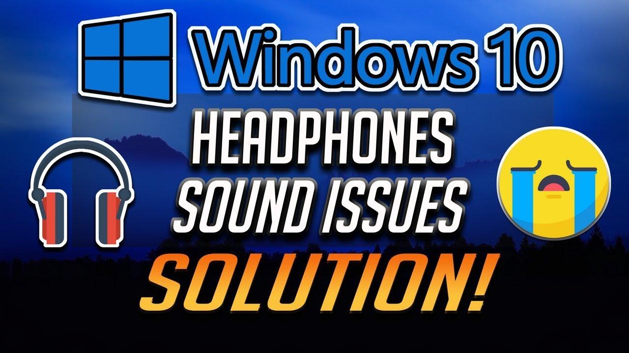 How To Fix Windows 10 Headphones/Sound Issues [2020]