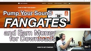 pump your sound fangates and earn money for downloads