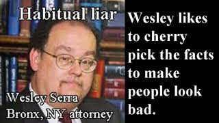 Wesley Serra is back with his lies, the compulsory liar cherry pick...