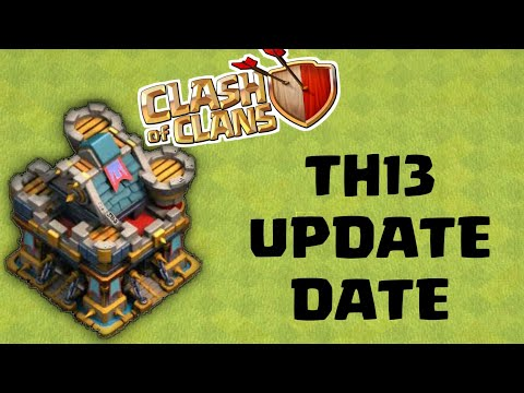 TH13 UPDATE DATE CONFIRMED? Clash Of Clans